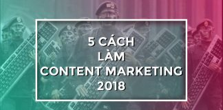5 cách làm content marketing 2018